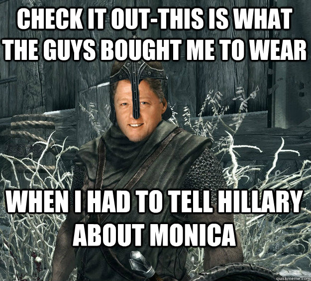 check it out-this is what the guys bought me to wear when I had to tell hillary about monica