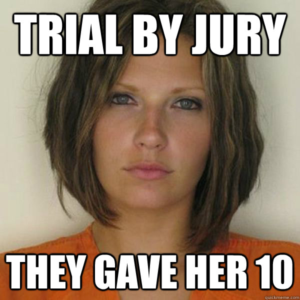 trial by jury they gave her 10 - trial by jury they gave her 10  Attractive Convict