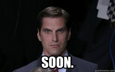 soon. -  soon.  Menacing Josh Romney
