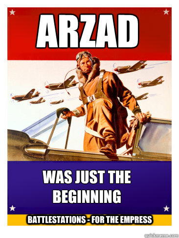 ARZAD Was just the beginning Battlestations - FOR THE EMPRESS - ARZAD Was just the beginning Battlestations - FOR THE EMPRESS  Propaganda posters
