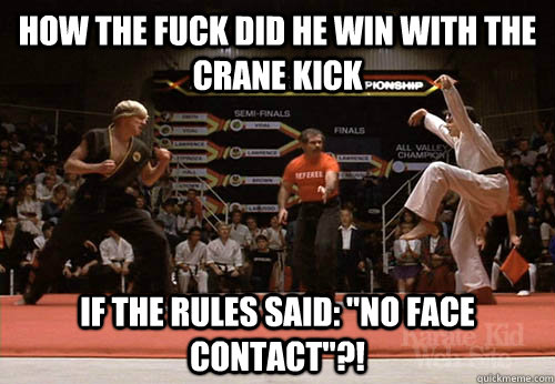 HOW THE FUCK DID HE WIN WITH THE CRANE KICK IF THE RULES SAID: