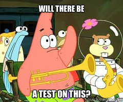 Will There be a test on this? - Will There be a test on this?  Band Patrick