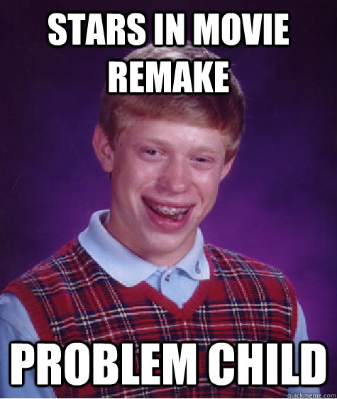 Stars in Movie remake Problem Child Caption 3 goes here - Stars in Movie remake Problem Child Caption 3 goes here  Misc