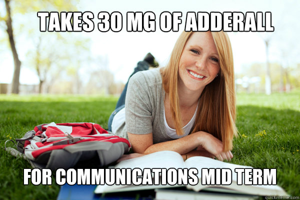 takes 30 mg of adderall for communications mid term