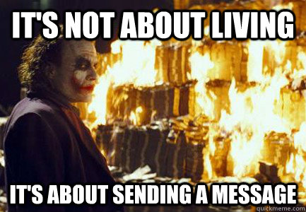 It's not about living It's about sending a message  Sending a message