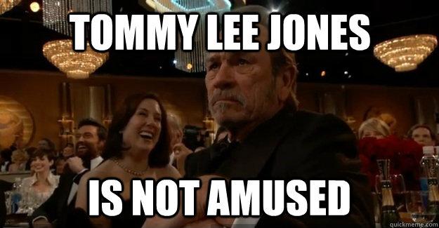Tommy Lee Jones Is NOT Amused - Tommy Lee Jones Is NOT Amused  TLJ is Not Amused