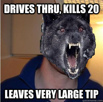 Drives thru, kills 20 Leaves very large tip