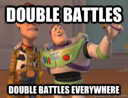 double battles double battles everywhere - double battles double battles everywhere  Borderlands 2 Buzz meme