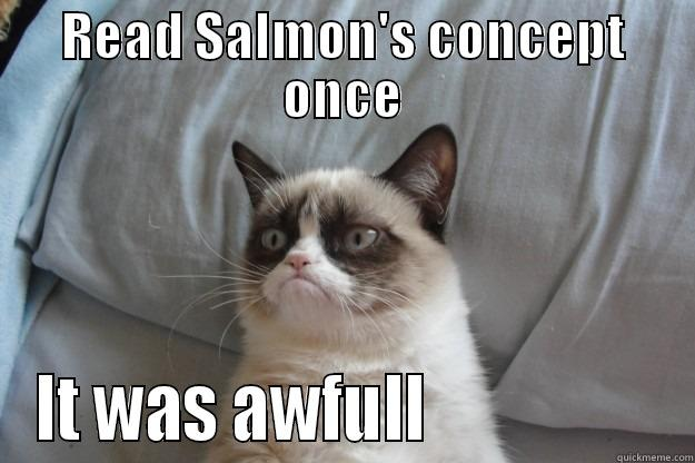 READ SALMON'S CONCEPT ONCE IT WAS AWFULL                  Grumpy Cat