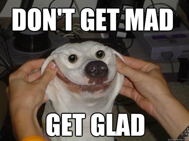 Don't get mad     Get Glad - Don't get mad     Get Glad  Uninstall