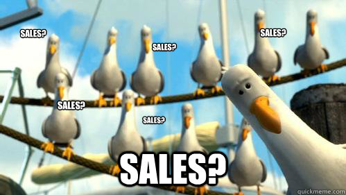 Sales? Sales? sales? sales? sales? sales?