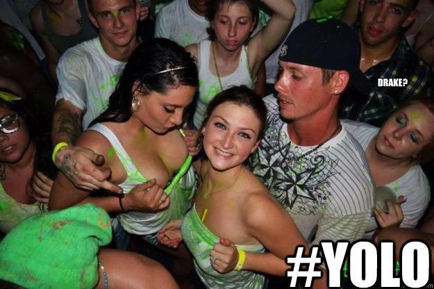 #YOLO Drake?