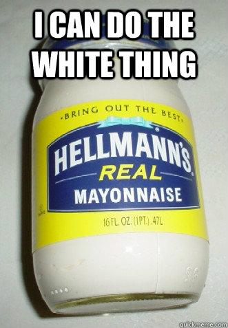 b8d27a2dda60b3ff984971eb8b7a89900ea4a3fe05886ec5381cc9ca5543d4c8 fuck mayonnaise memes quickmeme