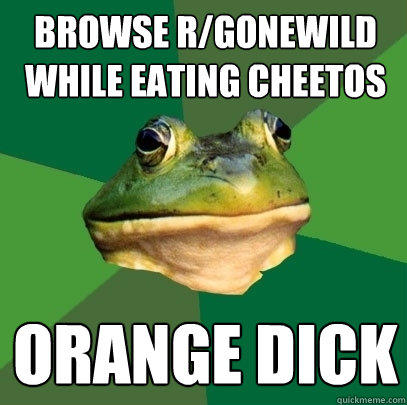 Browse r/gonewild while eating cheetos Orange dick - Browse r/gonewild while eating cheetos Orange dick  Foul Bachelor Frog