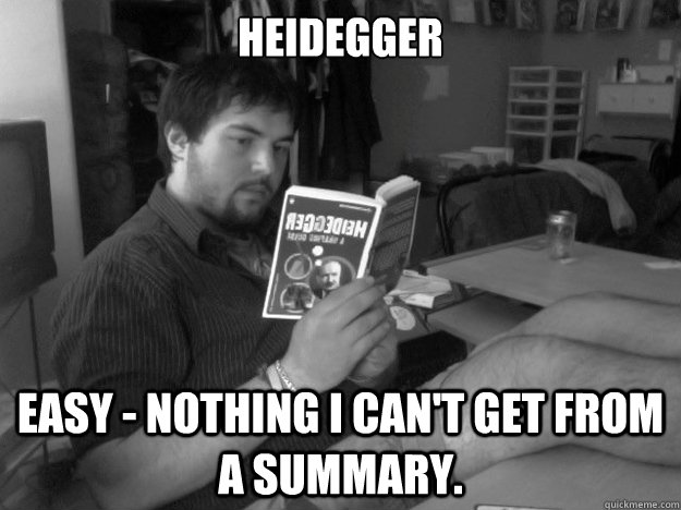 Heidegger Easy - Nothing I can't get from a summary.