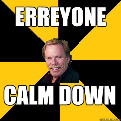 erreyone calm down - erreyone calm down  John Steigerwald