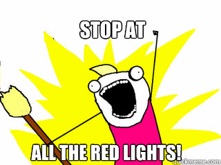 Stop at  All the red lights! - Stop at  All the red lights!  All The Things