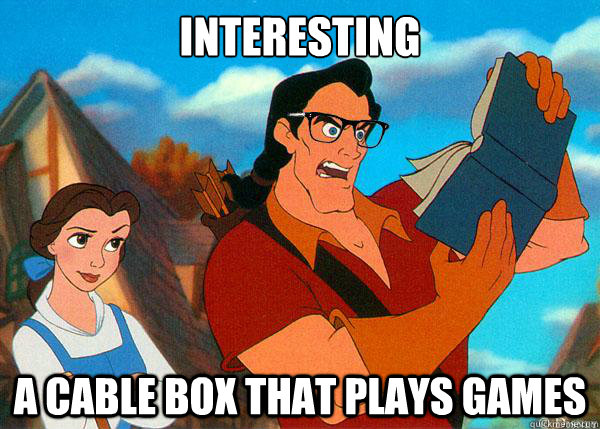 interesting A cable box that plays games - interesting A cable box that plays games  Hipster Gaston
