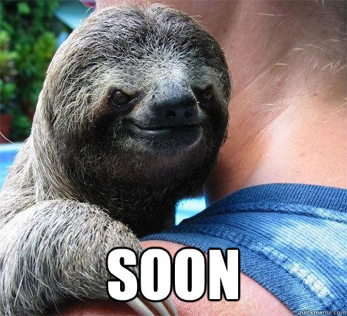 SOON   Suspiciously Evil Sloth