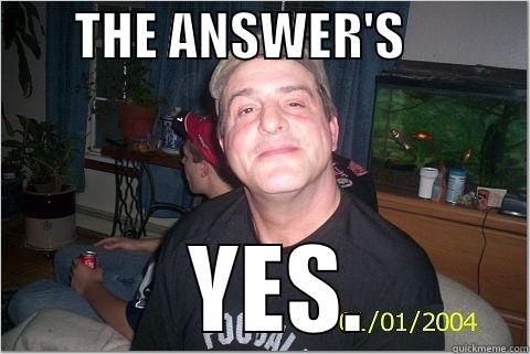 THE ANSWER'S                 YES.   Misc