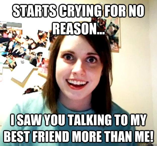 b928095f329e7a2f5543a372b8627318800cee49212e317b657c09f719d868c6 starts crying for no reason i saw you talking to my best friend