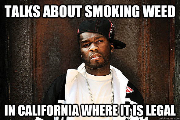 Talks about smoking weed In California where it is legal