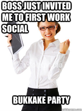 Boss just invited me to first work social Bukkake Party
