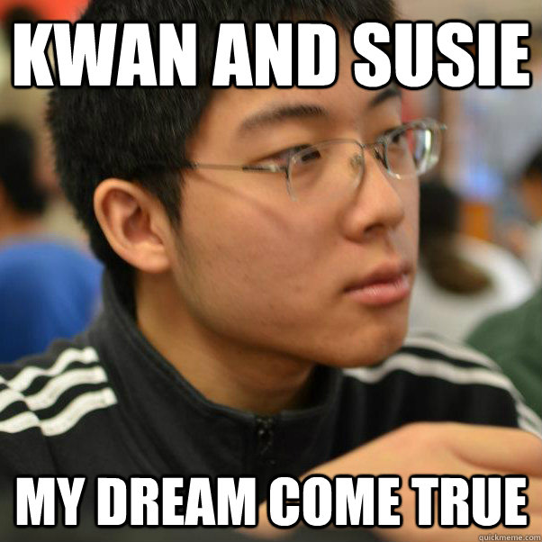 Kwan and Susie my dream come true