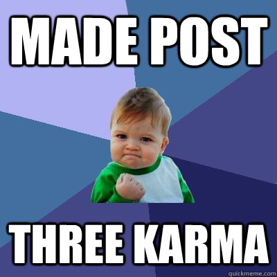 Made Post Three Karma - Made Post Three Karma  Success Kid