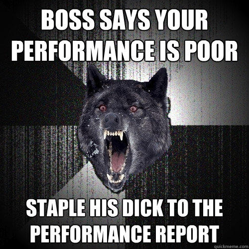boss says your performance is poor staple his dick to the performance report - boss says your performance is poor staple his dick to the performance report  Insanity Wolf