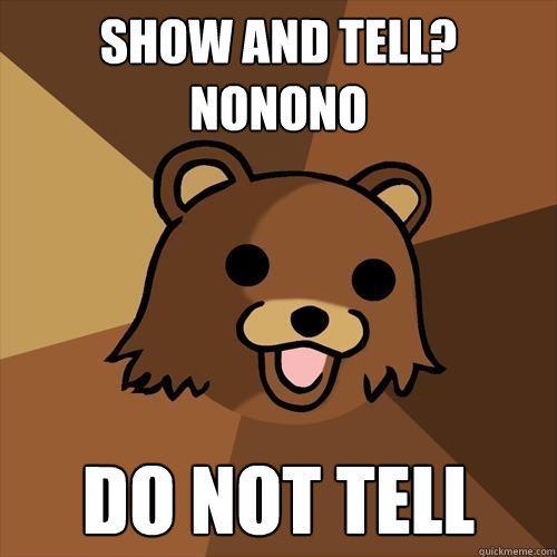 show and tell? nonono do not tell