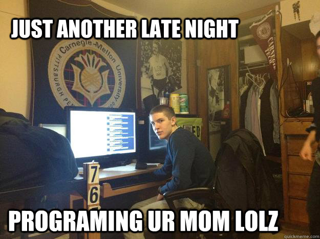 just another late night programing ur mom lolz - just another late night programing ur mom lolz  Misc