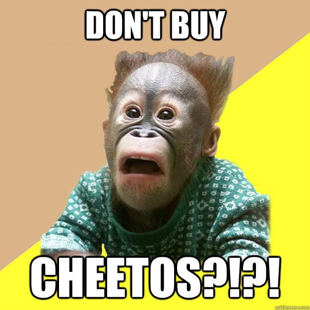 Don't buy  cheetos?!?!