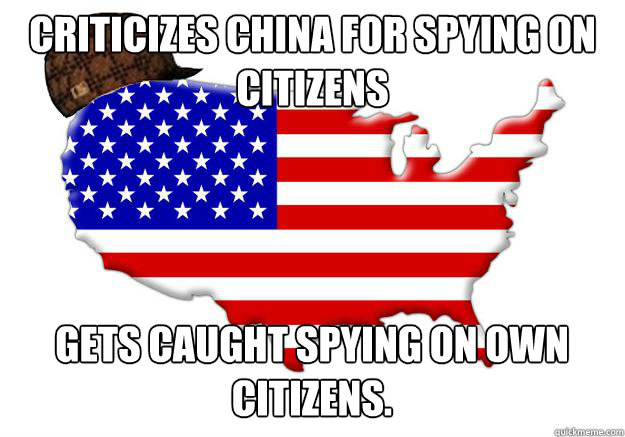 criticizes China for spying on citizens  gets caught spying on own citizens.