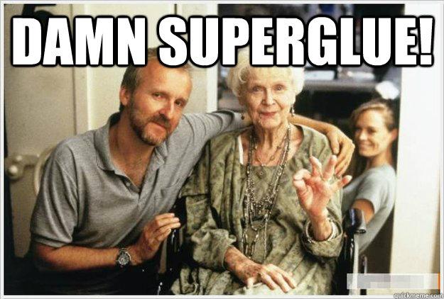 Damn superglue!  - Damn superglue!   Titanic superglue