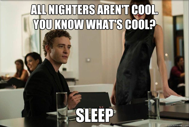 all nighters aren't cool.  You know what's cool? sleep - all nighters aren't cool.  You know what's cool? sleep  justin timberlake the social network scene