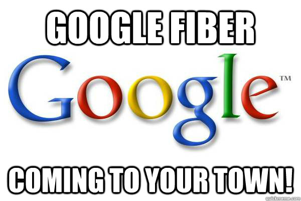Google Fiber coming to your town! - Google Fiber coming to your town!  Good Guy Google