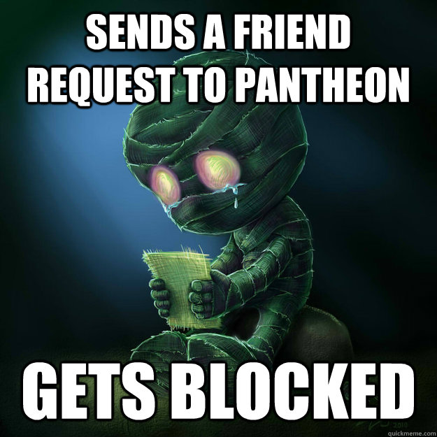 Sends a friend request to pantheon gets blocked