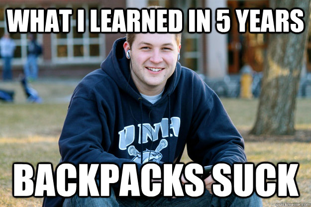 What i learned in 5 years backpacks suck