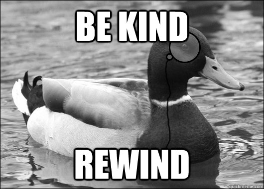 Be Kind Rewind  Outdated Advice Mallard