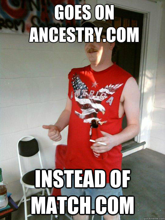 Goes on ancestry.com instead of match.com - Goes on ancestry.com instead of match.com  Redneck Randal