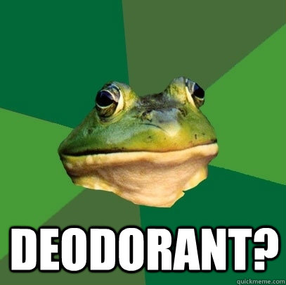 deodorant? -  deodorant?  Foul Bachelor Frog
