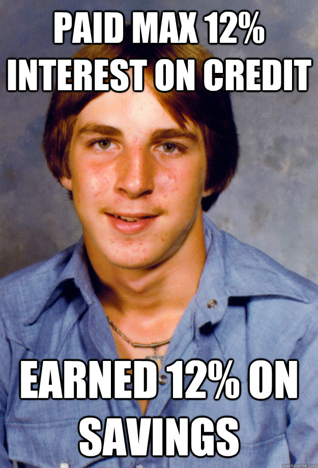 Paid Max 12% interest on credit earned 12% on savings - Paid Max 12% interest on credit earned 12% on savings  Old Economy Steven