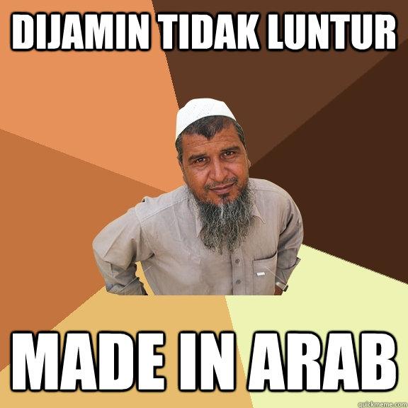 dijamin tidak luntur made in arab - dijamin tidak luntur made in arab  Ordinary Muslim Man
