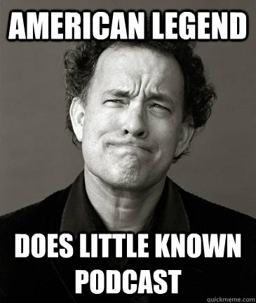 American Legend Does Little known Podcast - American Legend Does Little known Podcast  Good Guy Hanks