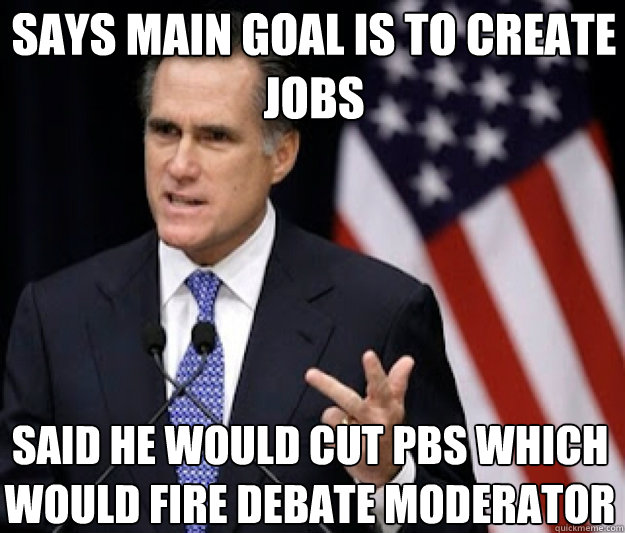 Says main goal is to create jobs said he would cut PBS which would fire debate moderator