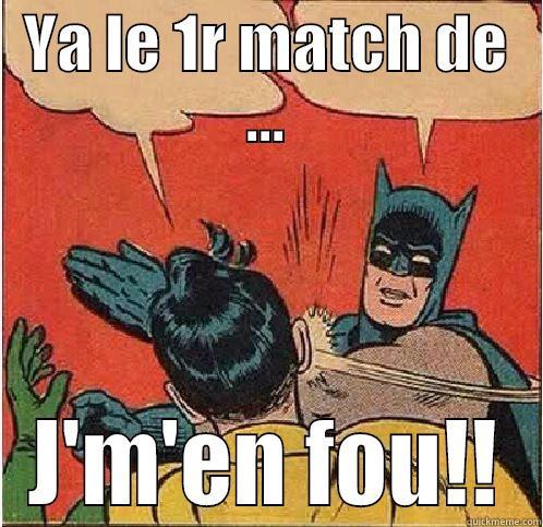 YA LE 1R MATCH DE ... J'M'EN FOU!! Batman Slapping Robin