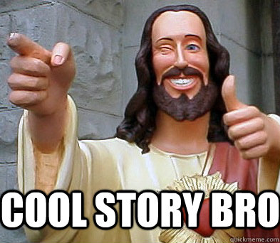 8b091747b825 Cool Story bro - Cool Story bro Approval Jesus