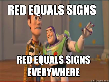 Red Equals Signs Red Equals Signs everywhere - Red Equals Signs Red Equals Signs everywhere  woody and buzz