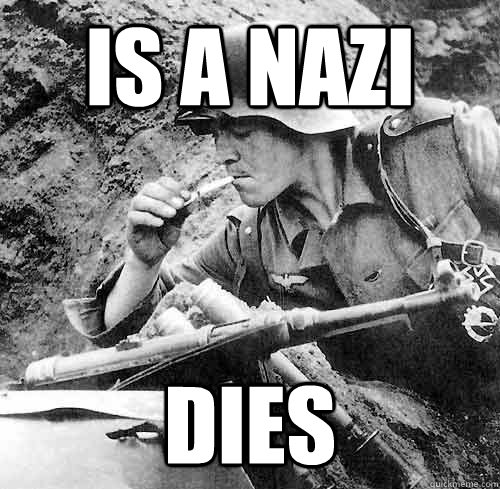 Is a nazi dies - Is a nazi dies  Good Guy German